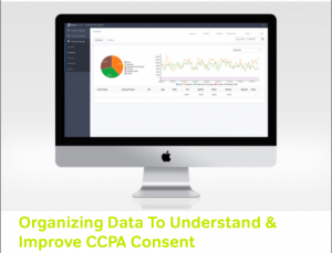 Organizing Data To Understand & Improve CCPA Consent